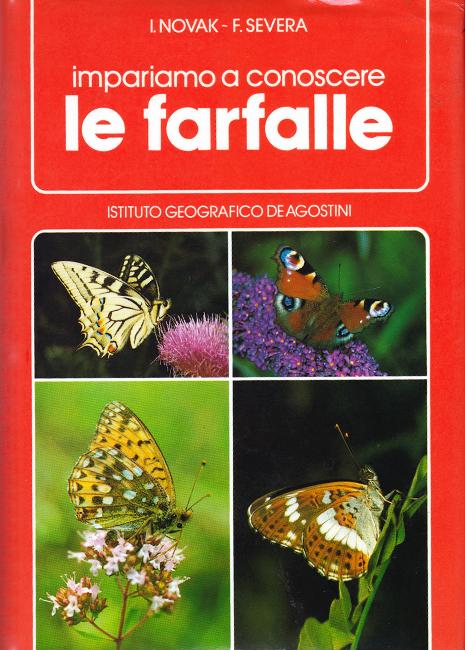 Ivo Novak, Frantisek Severa, Impariamo a conoscere le farfalle, Ist. Geo. De Agostini, Novara, 352 p., ISBN 8840244980, 1983.