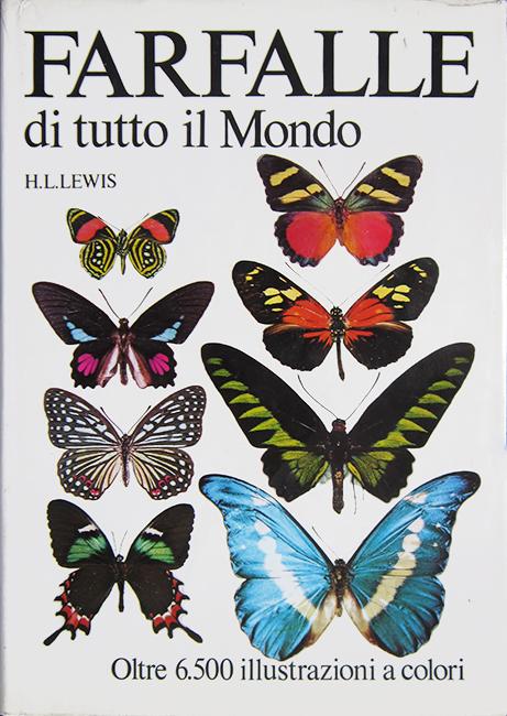H. L. Lewis, Farfalle di tutto il Mondo. Oltre 6500 illustrazioni a colori, Albertelli-Leventhal, 312 p., 1976.