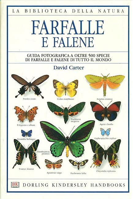 David Carter, Farfalle e Falene (La Biblioteca della Natura), Dorling Kindersley (DK), Londra, 304 p., ISBN 88-88666-70-2, 2003.