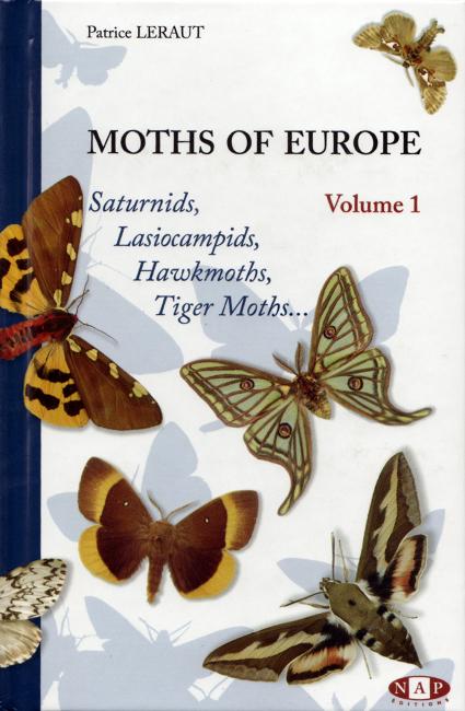 Patrice Leraut, Moths of Europe - Volume 1: Saturnids, Lasiocampids, Hawkmoths, Tiger Moths..., NAP Editions, Verrières-le-Buisson (FR), 396 p., ISBN 2-913688-07-1 , 2006. Il primo di una serie di volumi dedicati alle specie di falene presenti nel continente europeo e in Nord Africa. Si tratta di una guida estremamente dettagliata, in cui vengono descritti tutti gli aspetti fisici e biologici di ogni specie, ciascuna con la propria cartina di distribuzione. L'opera seppur non esente da approssimazioni negli areali di distribuzione, è il frutto di un lavoro meticoloso e certosino degno di nota.