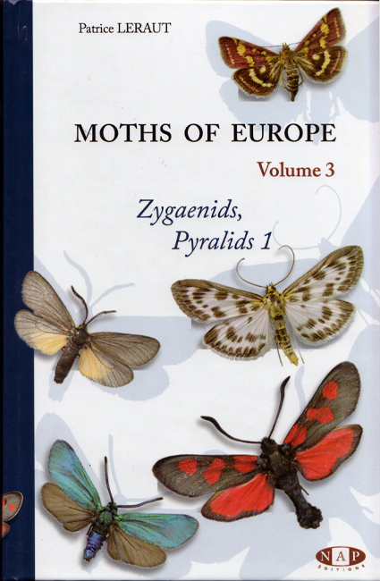 Patrice Leraut, Moths of Europe - Volume 3: Zygaenids, Pyralids 1, NAP Editions, Verrières-le-Buisson (FR), 602 p., ISBN 978-2-913688-15-5, 2012. Terzo volume della serie dedicata alle specie di falene europee. Questo libro comprende le zigene (Zygaenidae), Brachodidae e i Crambidae. Vi sono contenute 112 tavole a colori con 1000 specie illustrate attraverso 2300 foto.